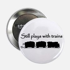 """Still Plays With Trains 2.25"""" Button"""