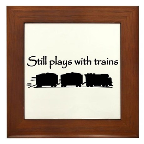 Still Plays With Trains Framed Tile
