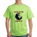 Love It or Leave It Green T-Shirt