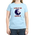 Love It or Leave It Women's Light T-Shirt