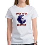 Love It or Leave It Women's T-Shirt