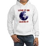 Love It or Leave It Hooded Sweatshirt