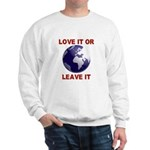 Love It or Leave It Sweatshirt
