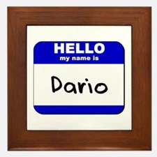 hello my name is dario  Framed Tile