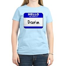 hello my name is darin T-Shirt