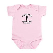 I didn't choose muay thai Infant Bodysuit