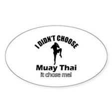 I didn't choose muay thai Decal