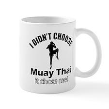 I didn't choose muay thai Mug