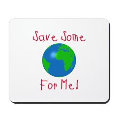 Save Some For Me Mousepad