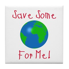 Save Some For Me Tile Coaster