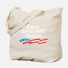 Dont Mess With Boston Tote Bag