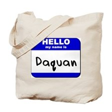 hello my name is daquan Tote Bag
