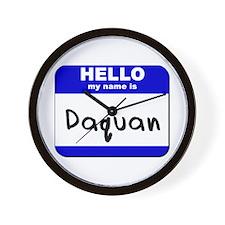 hello my name is daquan  Wall Clock