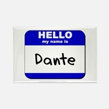 hello my name is dante Rectangle Magnet