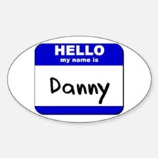 hello my name is danny Oval Decal