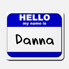 hello my name is danna  Mousepad