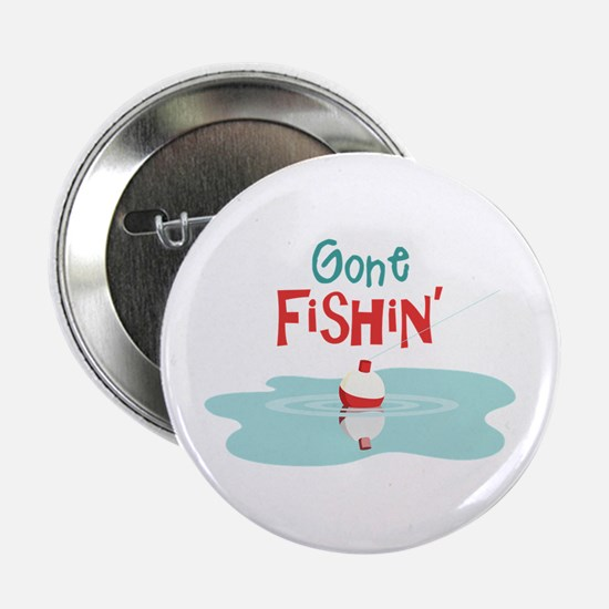 "Gone Fishin 2.25"" Button"