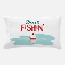 Gone Fishin Pillow Case