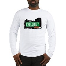 Paulding Av, Bronx, NYC  Long Sleeve T-Shirt