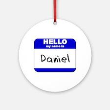 hello my name is daniel  Ornament (Round)