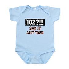 102 years already Infant Bodysuit