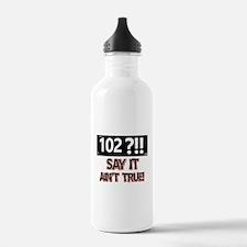 102 years already Water Bottle