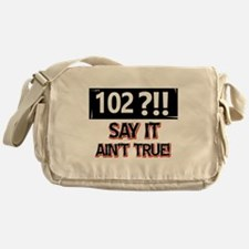 102 years already Messenger Bag