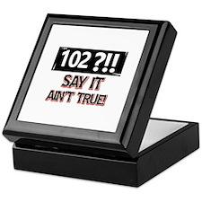 102 years already Keepsake Box