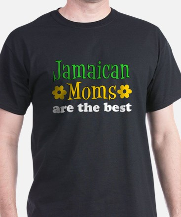 Jamaican Moms Are The Best T-Shirt