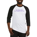 Right Shoe Change Life Baseball Jersey