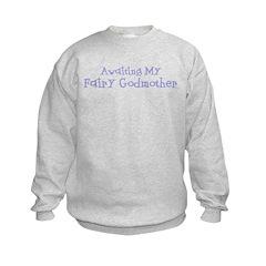 Awaiting My Fairy Godmother Sweatshirt