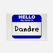 hello my name is dandre Rectangle Magnet