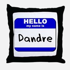 hello my name is dandre  Throw Pillow