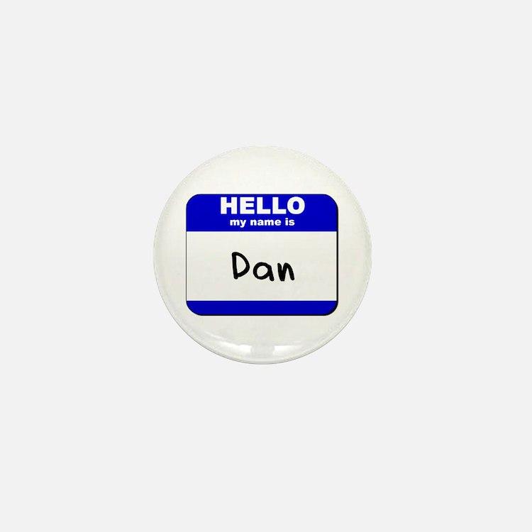 hello my name is dan Mini Button