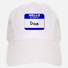 hello my name is dan Baseball Baseball Cap