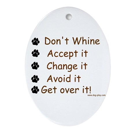 Don't Whine Ornament (Oval)
