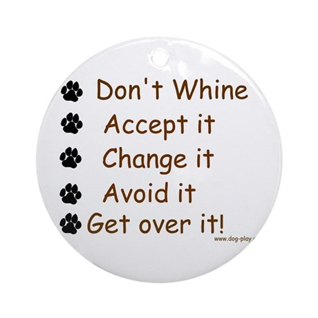 Don't Whine Ornament (Round)