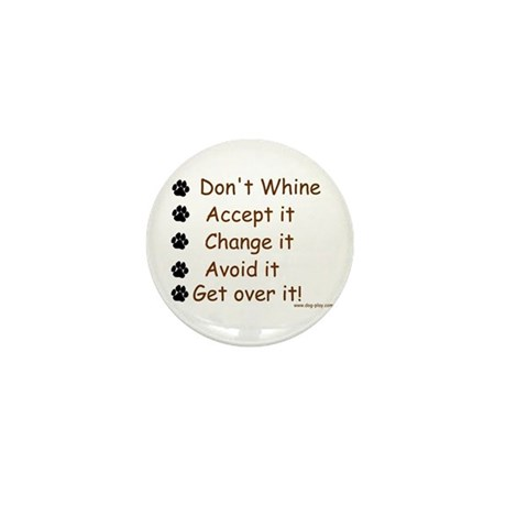 Don't Whine Mini Button (100 pack)