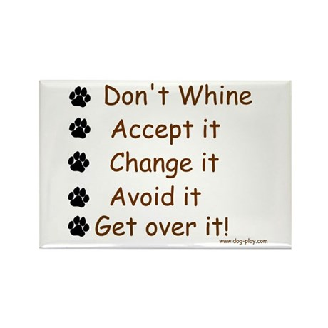 Don't Whine Rectangle Magnet (10 pack)