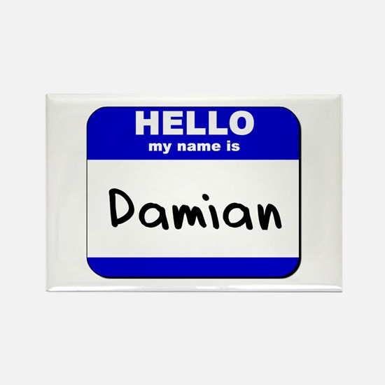 hello my name is damian Rectangle Magnet