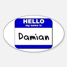 hello my name is damian Oval Decal