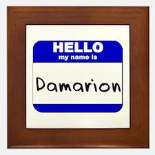 hello my name is damarion  Framed Tile