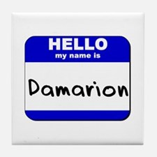 hello my name is damarion  Tile Coaster
