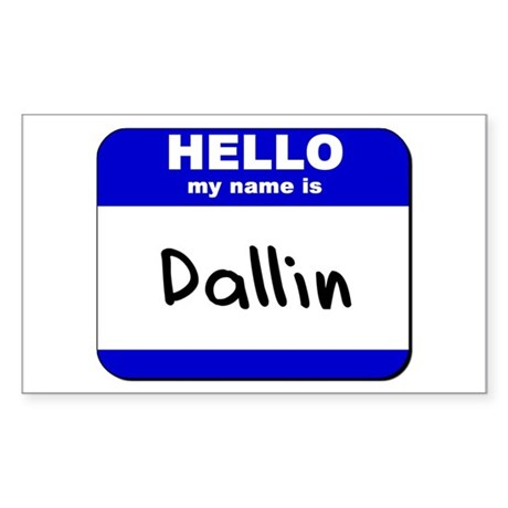 hello my name is dallin Rectangle Sticker