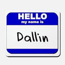 hello my name is dallin  Mousepad