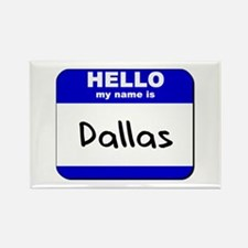 hello my name is dallas Rectangle Magnet