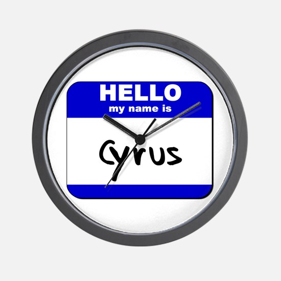 hello my name is cyrus  Wall Clock