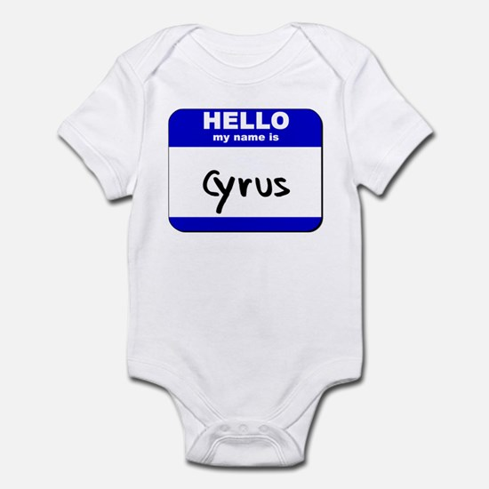 hello my name is cyrus  Infant Bodysuit