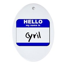 hello my name is cyril  Oval Ornament