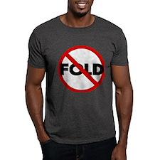 No Fold'em Texas Hold'em Poker T-Shirt